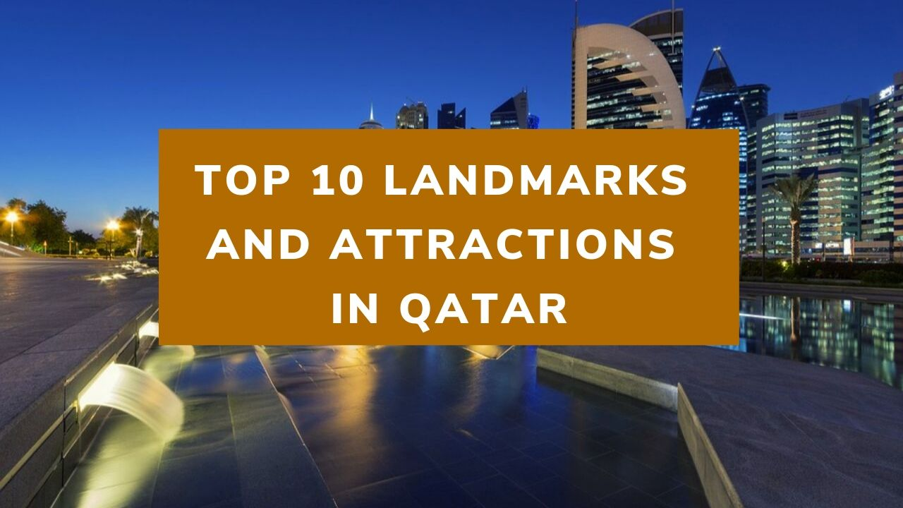 Top 10 Landmarks and Attractions in Qatar